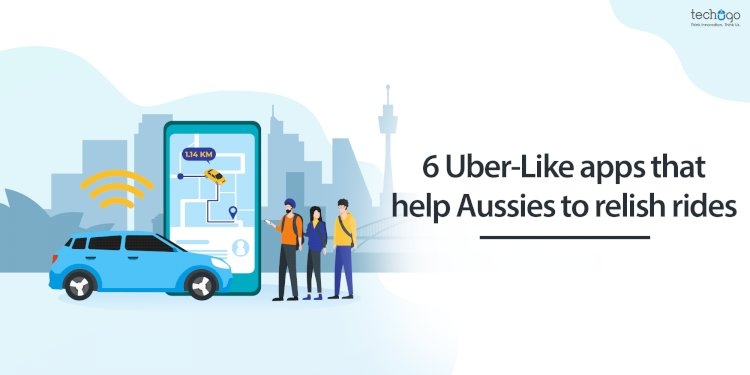 6 Uber-Like Apps That Help Aussies To Relish Rides