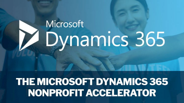 What is Dynamics 365 Nonprofit Accelerator?