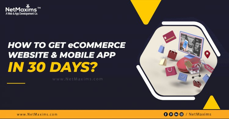 How to get an eCommerce Website & Mobile App in 30 days?