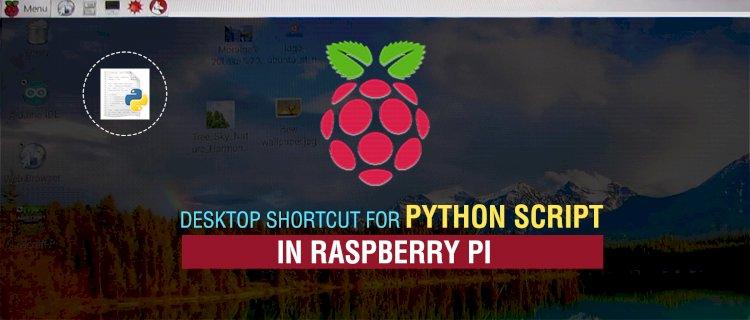 Desktop Shortcut for Python Script on Raspberry Pi - Makergenix