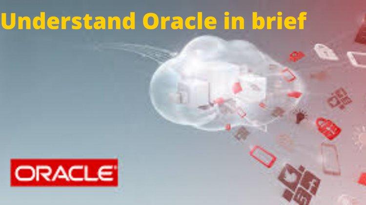 Understand Oracle in brief